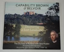 Capability Brown & Belvoir: Discovering a Lost Landscape (SIGNED) Emma, Duchess of Rutland; Pruden,